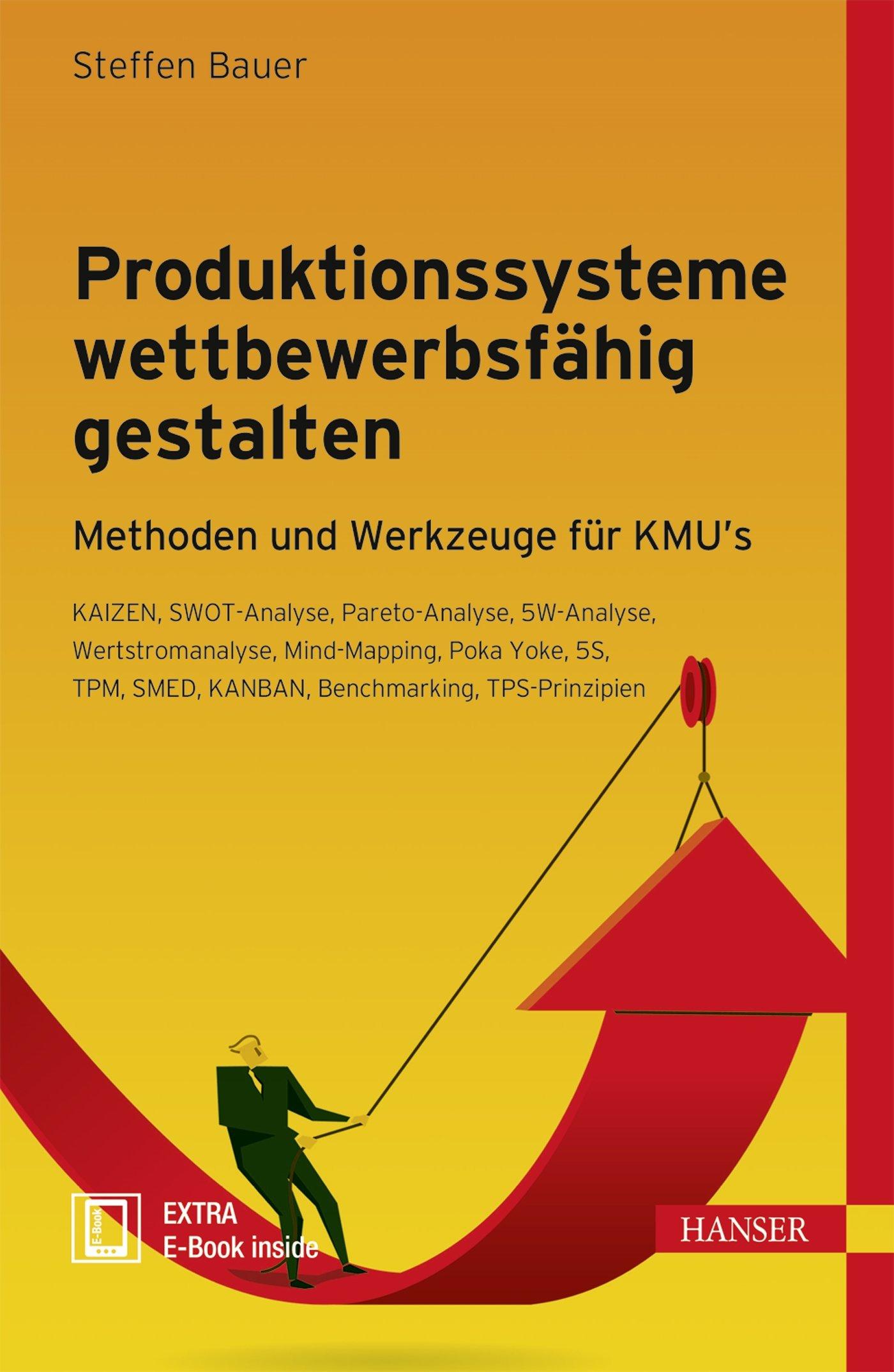 Produktionssysteme wettbewerbsfähig gestalten: Methoden und ...