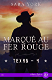 Marqué au fer rouge: Texas #4 (French Edition)