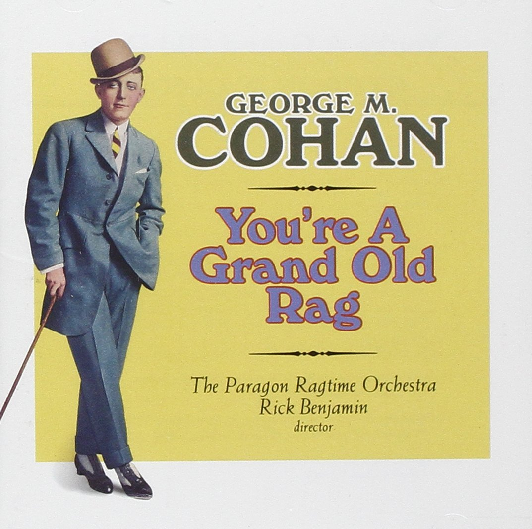 You're A Grand Old Rag: The Music of George M. Cohan