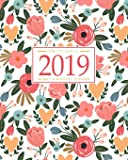Image for 2019 Planner Weekly And Monthly: Calendar + Organizer | Inspirational Quotes And Floral Cover | January 2019 through…