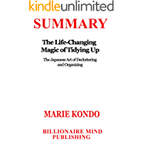 Summary: The Life Changing Magic of Tidying Up: The Japanese Art of Decluttering and Organizing by Marie Kondo (English Edition)