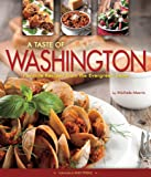 A Taste of Washington: Favorite Recipes from the Evergreen State