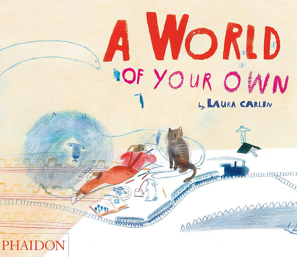 A World of Your Own: Carlin, Laura: 9780714863627: Amazon.com: Books