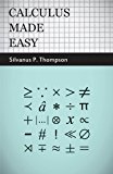 Calculus Made Easy: Being a Very-Simplest Introduction to Those Beautiful Methods of Reckoning Which are Generally…