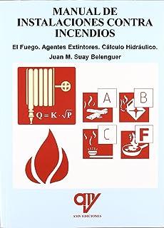 Instalaciones contra incendios : el fuego, agentes extintores : cálculo hidraúlico
