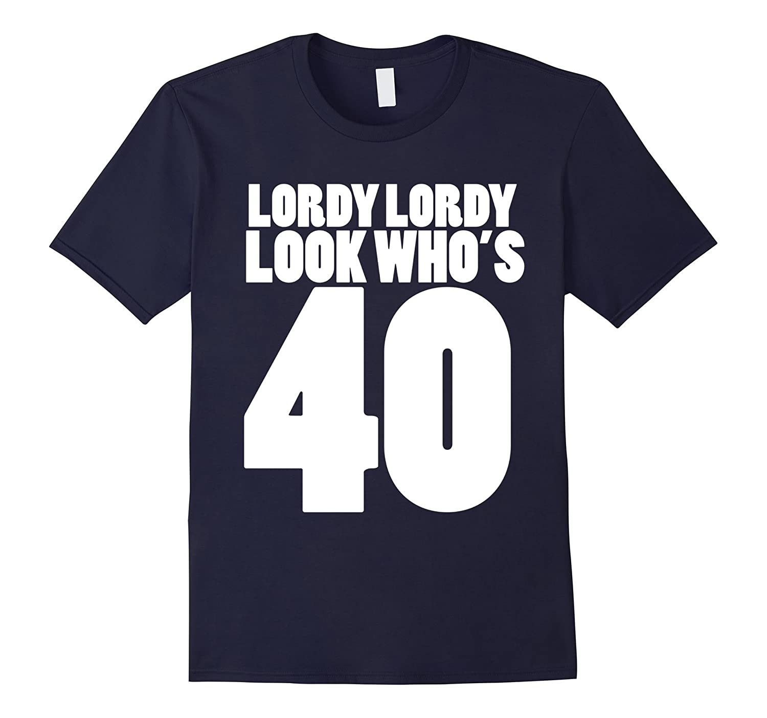 Lordy Look Whos 40 Shirt 40th Birthday Party T CD