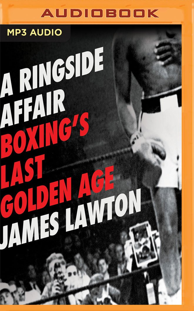 Ringside Affair: Boxing's Last Golden Age ebook