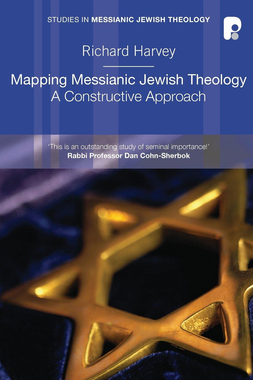 Mapping Messianic Jewish Theology: A Constructive Approach (Studies in Messianic Jewish Theology) ebook