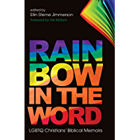 Rainbow in the Word: LGBTQ Christians' Biblical Memoirs book cover