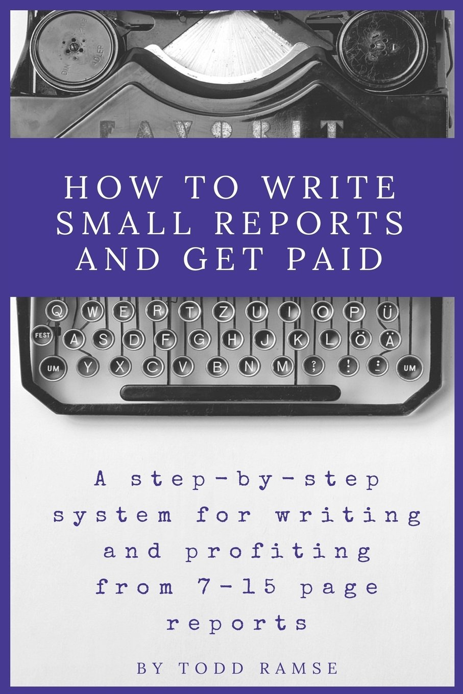 Amazon Fr How To Write Small Reports And Get Paid A Step