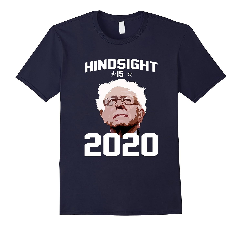 Hindsight Is Bernie Sanders 2020 T Shirt-CD