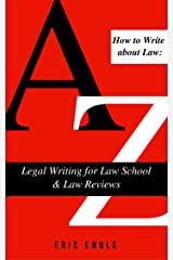 How to Write about Law: Legal Writing for Law School & Law Reviews Kindle Edition