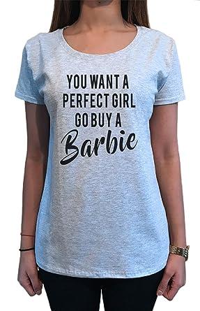 105eae669 Amazon.com: Women's T-Shirt You Want a Perfect Girl, go Buy a Barbie Slogan  Graphic Print TS1594: Clothing