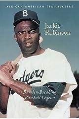 Jackie Robinson: Barrier-Breaking Baseball Legend (African American Trailblazers) Paperback