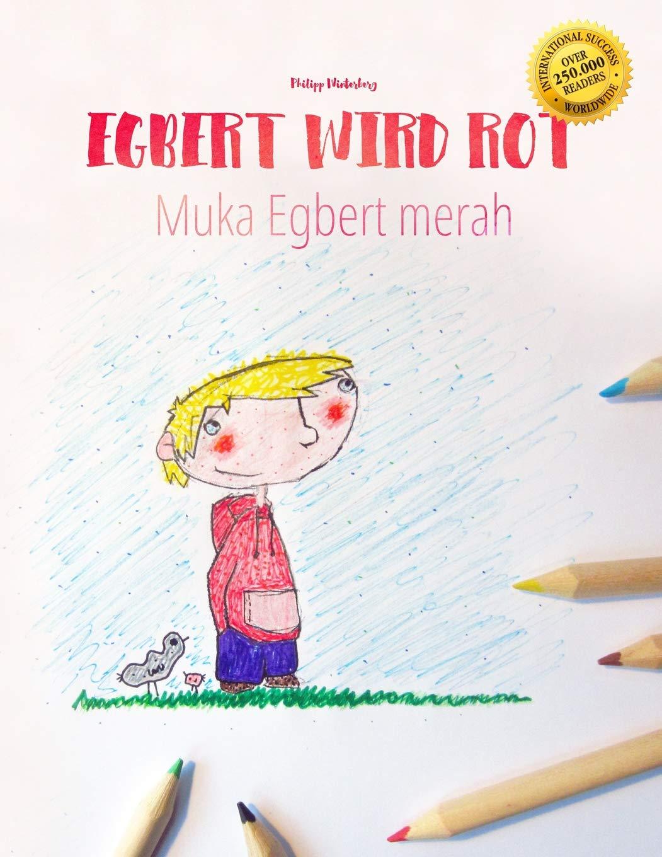 Egbert Wird Rot Muka Egbert Merah  Kinderbuch Malbuch Deutsch Indonesisch  Bilingual Zweisprachig