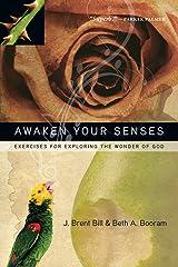 Awaken Your Senses: Exercises for Exploring the Wonder of God Paperback