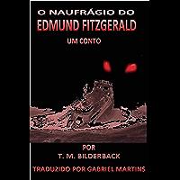 O Naufrágio do Edmund Fitzgerald - Conto