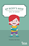 My Body's Mine: A Book on Body Boundaries and Sexual Abuse Prevention (Can-Do Kids Series 1)