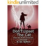 Don't Upset the Cat: Book Two of 'the Irrelevant One' Saga