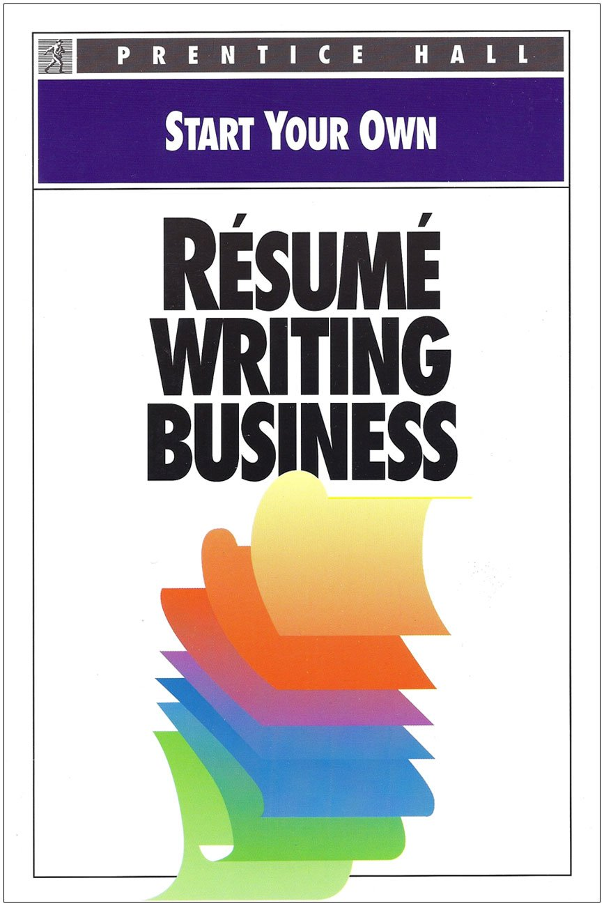 start your own resume writing business start your own business joann padgett 9780136032342 amazoncom books