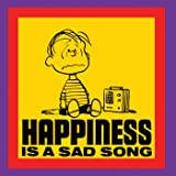 Happiness is a Sad Song