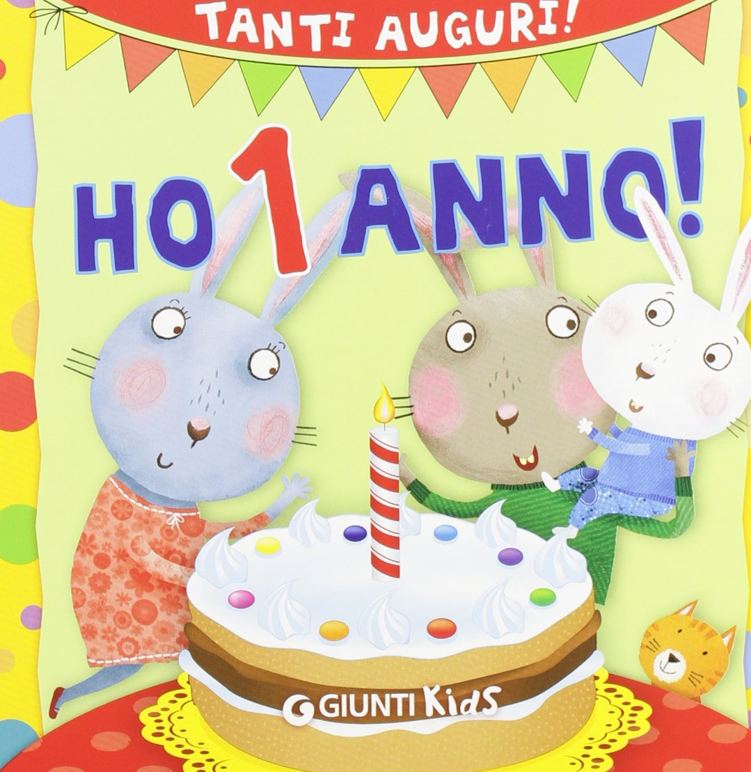 Amazon It Ho 1 Anno Tanti Auguri Ediz Illustrata D Achille