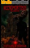 Necromortosis: Resurrection (Never City Living Dead Vol. 0)