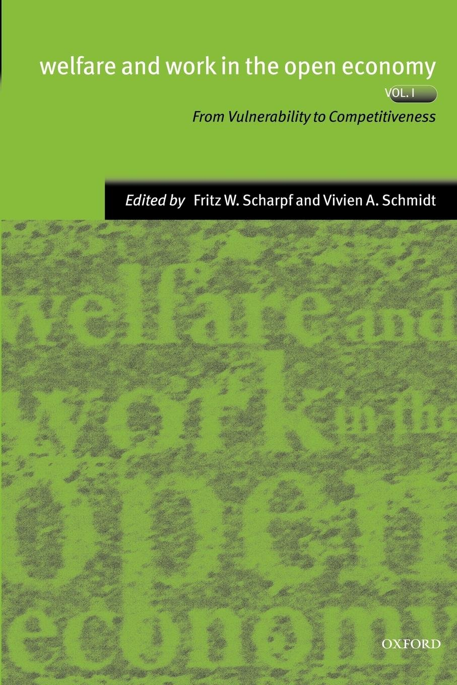 Welfare and Work in the Open Economy: Volume I: From Vulnerability to Competitiveness (Welfare & Work in the Open Economy)