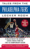 Tales from the Philadelphia 76ers Locker Room: A Collection of the Greatest Sixers Stories from the 1982-83 Championship…