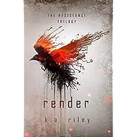 Render: A Dystopian Novel (The Resistance Trilogy)