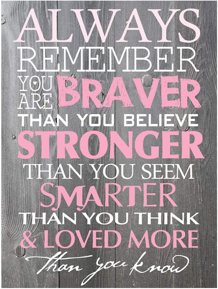 BEROSS Always Remember You are Braver Than You Believe – 8 x 11.75 Inch Inspirational Gifts Positive Wall Plaque Saying Quotes for Birthday – Gifts for Girl Sister mom Women