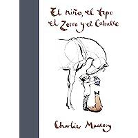 El Niño, El Topo, El Zorro Y El Caballo / The Boy, the Mole, the Fox and the Horse