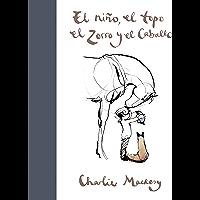 El niño, el topo, el zorro y el caballo (Spanish Edition)