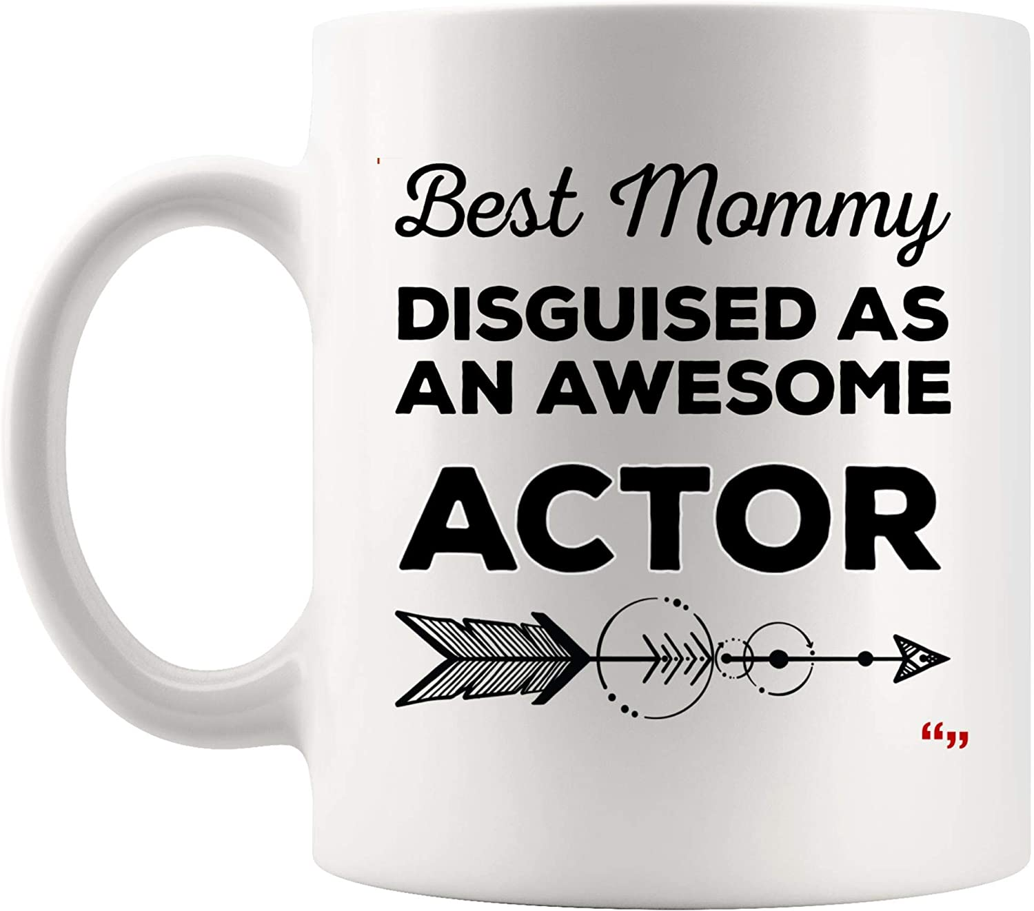 Amazon Com Best Mommy Mom Actor Mug Coffee Cup Acting Actress Acts Roleplay Playact Gift For Moms Mugs Mother S Day Women Kitchen Dining