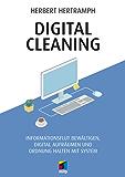 Digital Cleaning: Informationsflut bewältigen, digital aufräumen und Ordnung halten mit System (mitp Business)
