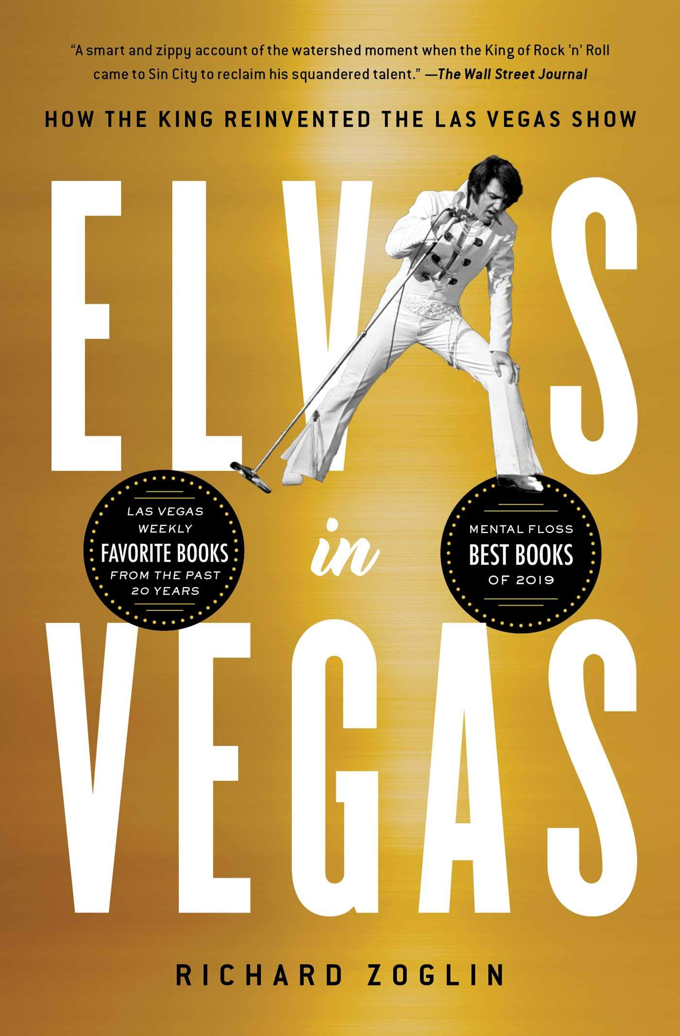 Elvis in Vegas: How the King Reinvented the Las Vegas Show ...