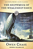 The Shipwreck of the Whaleship Essex: The True Narrative that Inspired Herman Melville's Moby-Dick
