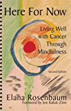 Here For Now: Living Well With Cancer Through Mindfulness - 2nd Edition