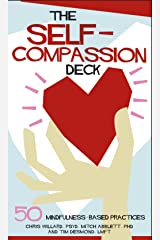 The Self-Compassion Deck: 50 Mindfulness-Based Practices Kindle Edition