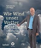 Wie Wind unser Wetter bestimmt: Auf Wettertour mit Sven Plöger