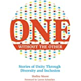 One Without the Other: Stories of Unity Through Diversity and Inclusion