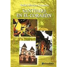 SANTIAGO EN EL CORAZÓN (Spanish Edition) Sep 6, 2013