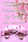 Forever with Mr. Darcy: A Pride and Prejudice Variation
