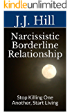 Narcissistic Borderline Relationship: Stop Killing One Another, Start Living (FAQ Series Book 5)