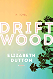 Driftwood: A Novel