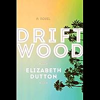 Driftwood: A Novel