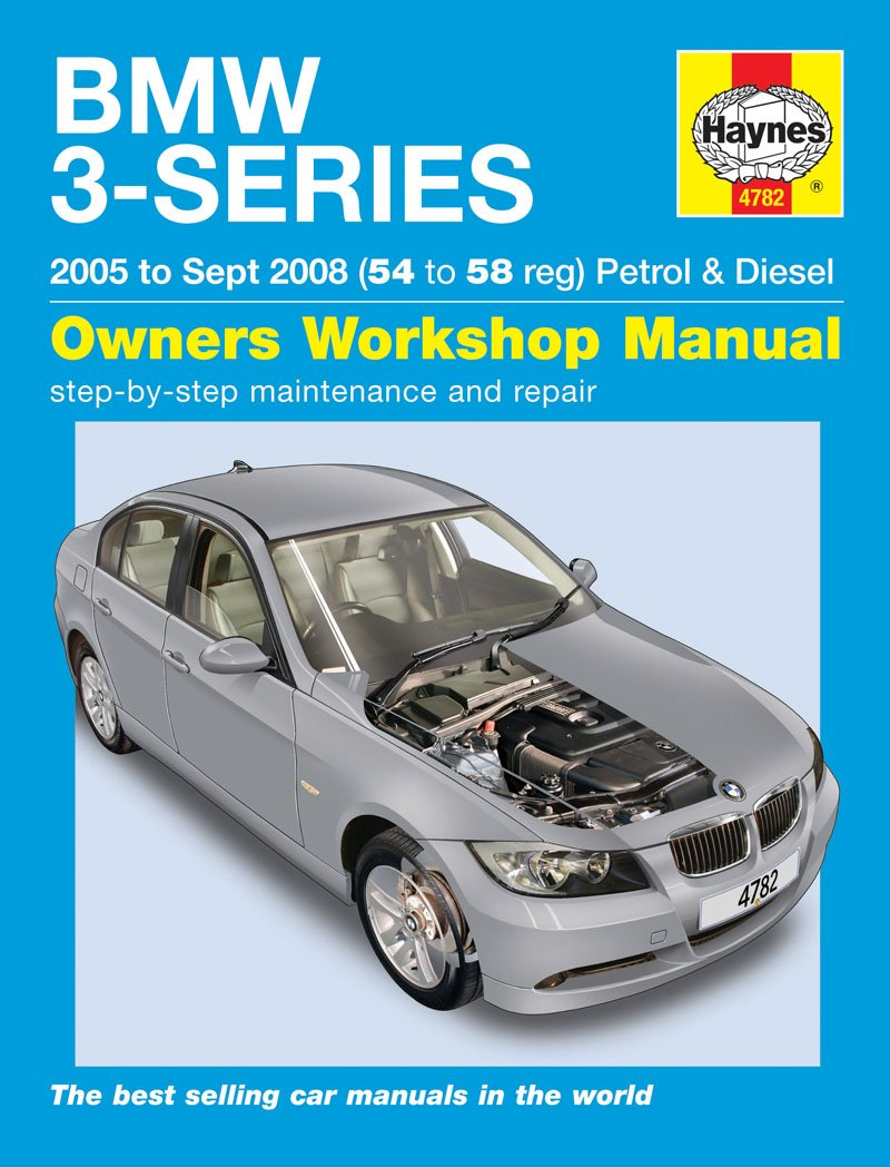 HAYNES 4782 MANUAL BMW 3-SERIES 2005 - SEPT 2008 (54 - 58 reg):  Amazon.co.uk: Car & Motorbike