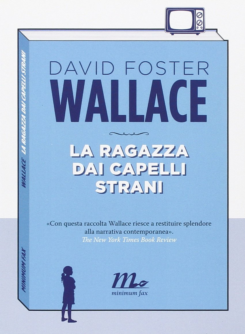 Download La Ragazza Dai Capelli Strani By David Foster Wallace