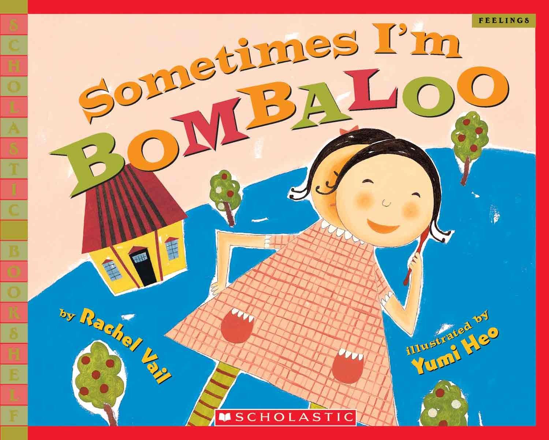 Sometimes I'm Bombaloo (Turtleback School & Library Binding Edition) (Scholastic Bookshelf: Feelings) pdf