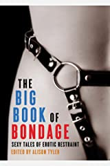 The Big Book of Bondage: Sexy Tales of Erotic Restraint Kindle Edition